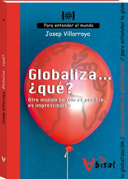 Globaliza... ¿qué? Otro mundo no sólo es posible, es imprescindible