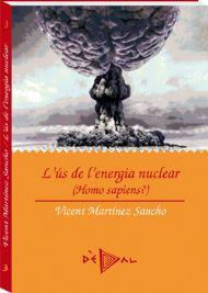 L'ús de l'energia nuclear (Homo sàpiens?)